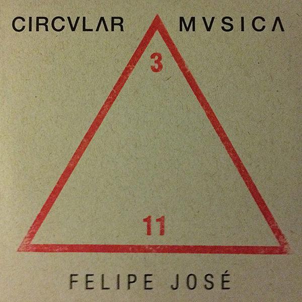 FELIPE JOSE  / フェリペ・ジョゼ / CIRCVLAR MVSICA