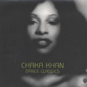 CHAKA KHAN / チャカ・カーン / ダンス・クラシックス・オブ・チャカ・カーン(ニュー・ベスト)   diskunion.net SOUL / BLUES ONLINE SHOP
