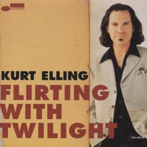 KURT ELLING / カート・エリング / FLIRTING WITH TWILIGHT / ムーンライト・セレナーデ