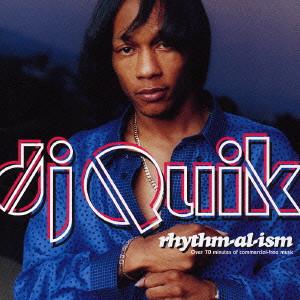 DJ QUIK / DJクイック / RHYTHM - AL - ISM / リズマリズム