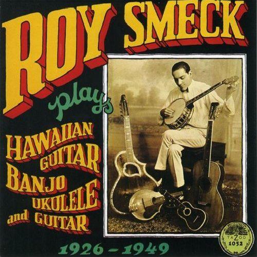 ROY SMECK / ロイ・スメック / PLAYS HAWAIAN GUITAR BANJO UKU