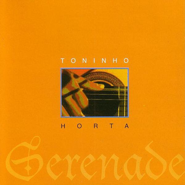 TONINHO HORTA / トニーニョ・オルタ / SERENADE