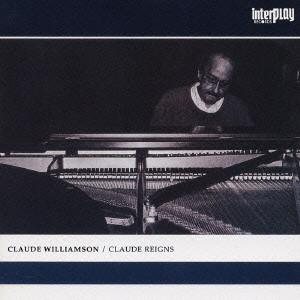 CLAUDE WILLIAMSON / クロード・ウィリアムソン / クロード・レインズ | diskunion.net SOUL / BLUES ONLINE SHOP