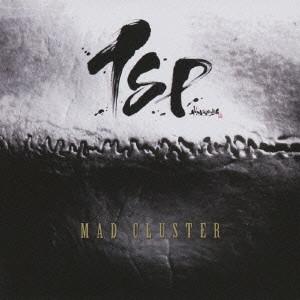 TSP / ティー・エス・ピー / MAD CLUSTER  / マッド・クラスター(初回限定盤CD+DVD)