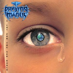 PRAYING MANTIS / プレイング・マンティス / A CRY FOR THE NEW WORLD / ア・クライ・フォー・ザ・ニュー・ワールド
