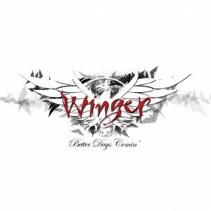 WINGER / ウィンガー / ベター・デイズ・カミン