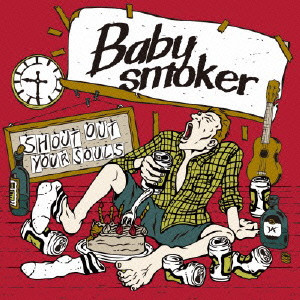 BABY SMOKER / SHOUT OUT YOUR SOULS