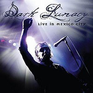 DARK LUNACY / ダーク・ルナシー / LIVE IN MESSICO CITY<CD+DVD/DIGI>