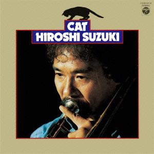 HIROSHI SUZUKI / 鈴木弘 / CAT / キャット