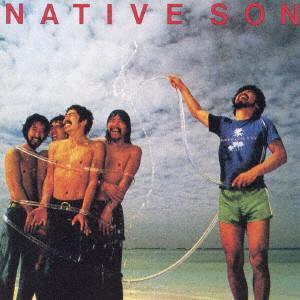 NATIVE SON / ネイティブ・サン / ネイティブ・サン