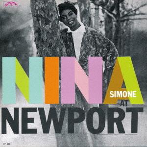 NINA SIMONE / ニーナ・シモン / ニーナ・シモン・アット・ニューポート