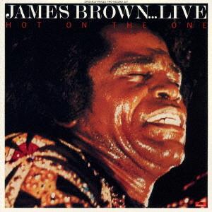 JAMES BROWN / ジェームス・ブラウン / HOT ON THE ONE / ホット・エネルギー・ショー~ジェームス・ブラウン・トーキョー・ライヴ