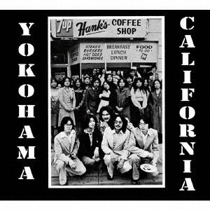 YOKOHAMA, CALIFORNIA / ヨコハマ、カリフォルニア / ヨコハマ、カリフォルニア
