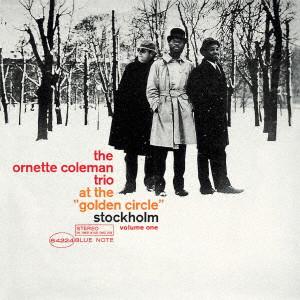 ORNETTE COLEMAN / オーネット・コールマン / ゴールデン・サークルのオーネット・コールマン Vol. 1 +3