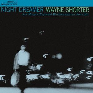 WAYNE SHORTER / ウェイン・ショーター / ナイト・ドリーマー +1
