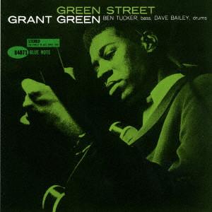 GRANT GREEN / グラント・グリーン / グリーン・ストリート +2