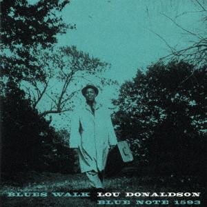 LOU DONALDSON / ルー・ドナルドソン / ブルース・ウォーク