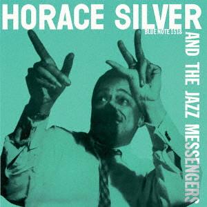 HORACE SILVER / ホレス・シルヴァー / ホレス・シルヴァー&ザ・ジャズ・メッセンジャーズ