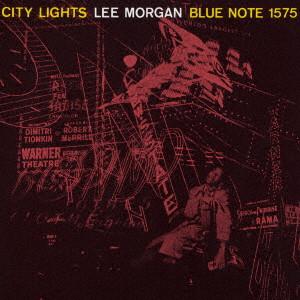 LEE MORGAN / リー・モーガン / シティ・ライツ