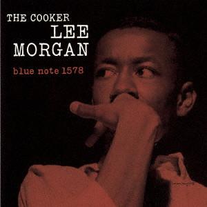 LEE MORGAN / リー・モーガン / ザ・クッカー +1