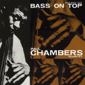 PAUL CHAMBERS / ポール・チェンバース / ベース・オン・トップ +1