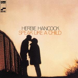HERBIE HANCOCK / ハービー・ハンコック / スピーク・ライク・ア・チャイルド +3