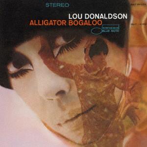 LOU DONALDSON / ルー・ドナルドソン / アリゲイター・ブーガルー