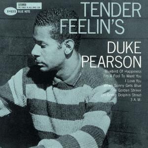 DUKE PEARSON / デューク・ピアソン / テンダー・フィーリンズ