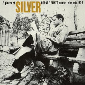 HORACE SILVER / ホレス・シルヴァー / 6・ピーシズ・オブ・シルヴァー +3