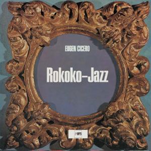 EUGEN CICERO / オイゲン・キケロ / Rokoko-Jazz  / ロココ・ジャズ