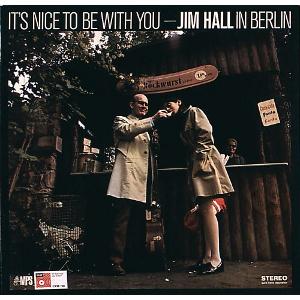 JIM HALL / ジム・ホール / It's Nice To Be With You  / イッツ・ナイス・トゥ・ビー・ウィズ・ユー