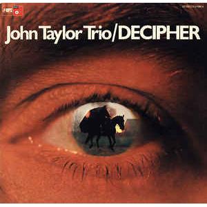 JOHN TAYLOR / ジョン・テイラー / Decipher  / 覚醒