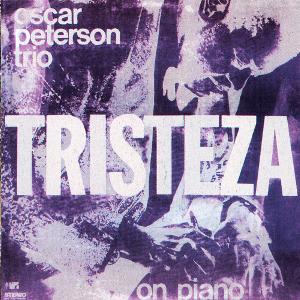 OSCAR PETERSON / オスカー・ピーターソン / Tristeza On Piano  / トリステーザ・オン・ピアノ