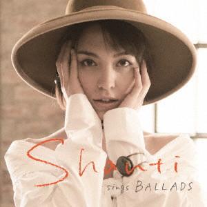 Shanti / シャンティ / sings BALLADS