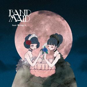 BAND-MAID / バンド・メイド / JUST BRING IT / ジャスト・ブリング・イツト<通常盤>