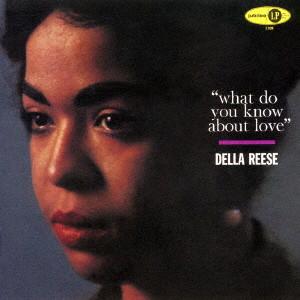 DELLA REESE / デラ・リーズ / ホワット・ドゥ・ユー・ノウ・アバウト・ラヴ
