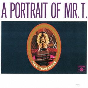 JACK TEAGARDEN / ジャック・ティーガーデン / ミスター・Tの肖像
