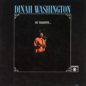 DINAH WASHINGTON / ダイナ・ワシントン / イン・トリビュート...