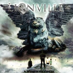 LIONVILLE / ライオンヴィル / A WORLD OF FOOLS / ア・ワールド・オブ・フールズ