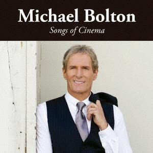 MICHAEL BOLTON / マイケル・ボルトン / ソングス・オヴ・シネマ