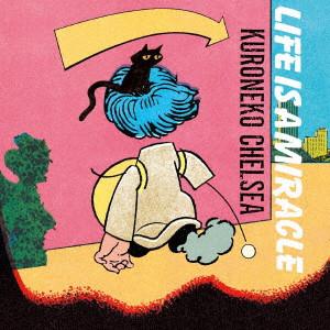 黒猫チェルシー / LIFE IS A MIRACLE(初回限定盤)