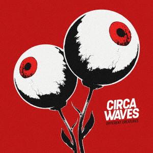 CIRCA WAVES / サーカ・ウェーヴス / ディファレント・クリーチャーズ