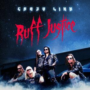 CRAZY LIXX / クレイジー・リックス / RUFF JUSTICE / ラフ・ジャスティス