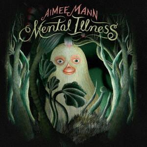 AIMEE MANN / エイミー・マン / メンタル・イルネス(発売予定)