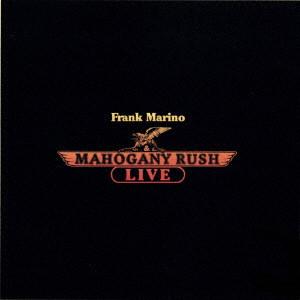 FRANK MARINO & MAHOGANY RUSH / フランク・マリノ&マホガニー・ラッシュ / LIVE / ライヴ