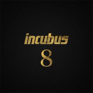 INCUBUS / インキュバス / 8