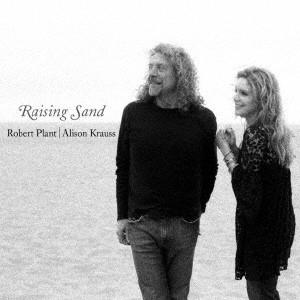 ROBERT PLANT & ALISON KRAUSS / ロバート・プラント&アリソン・クラウス / レイジング・サンド
