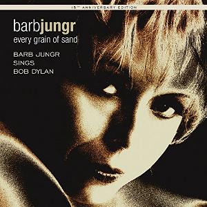 BARB JUNGR / バーブ・ジュンガー / Every Grain of Sand 15th Anniversary Edition