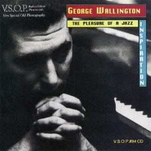 GEORGE WALLINGTON / ジョージ・ウォーリントン / ザ・プレジャー・オブ・ア・ジャズ・インスピレーション