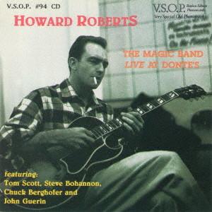 HOWARD ROBERTS / ハワード・ロバーツ / ザ・マジック・バンド・ライヴ・アット・ドンテ